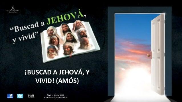 ¡BUSCAD A JEHOVÁ, YVIVID! (AMÓS)