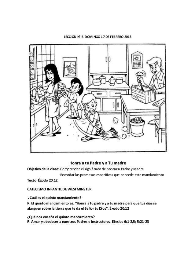 LECCIÓN N° 6 DOMINGO 17 DE FEBRERO 2013                          Honra a tu Padre y a Tu madreObjetivo de la clase:-Compre...