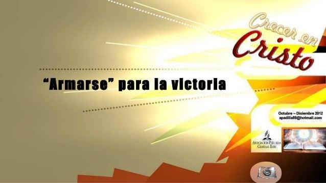 """""""Armarse"""" para la victoria"""