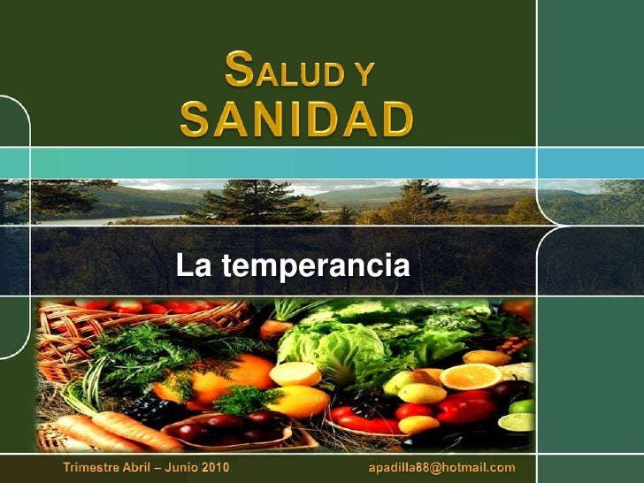 SALUD Y<br />SANIDAD<br />La temperancia<br />Trimestre Abril – Junio 2010                                        apadilla...