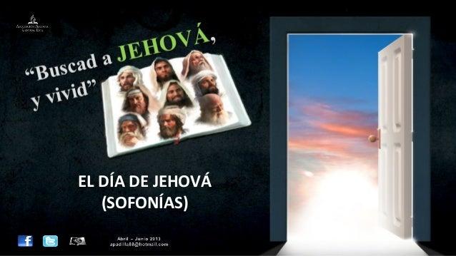EL DÍA DE JEHOVÁ(SOFONÍAS)