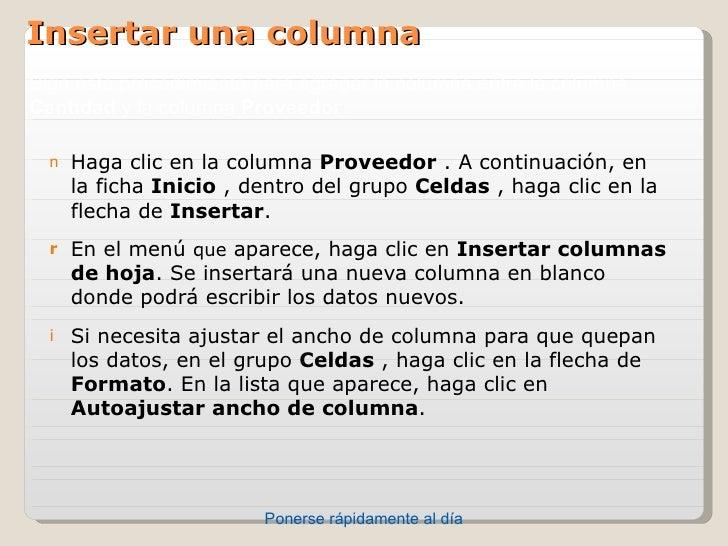 Insertar una columnaSigaesteprocedimientoparaagregarlacolumnaentrelacolumnaCantidadylacolumnaProveedor:  n ...