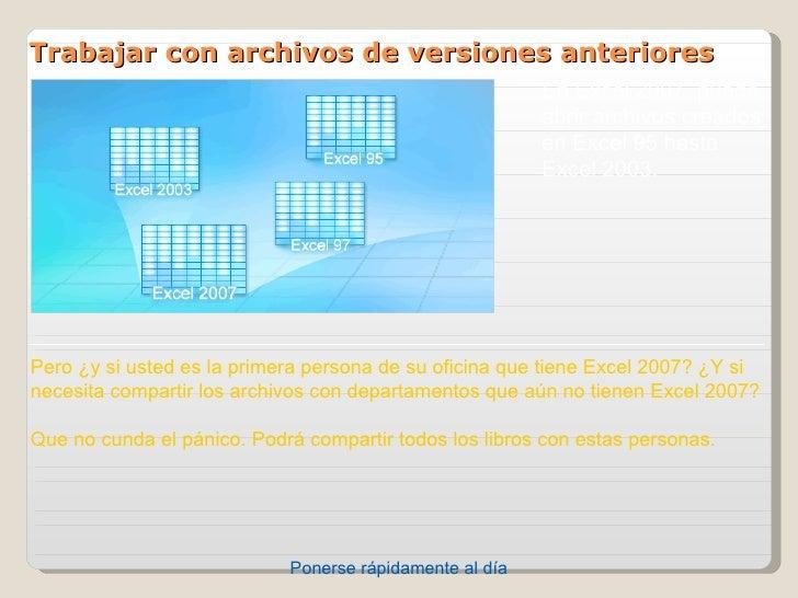 Trabajar con archivos de versiones anteriores                                                         EnExcel2007,puede...