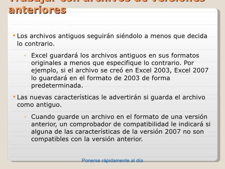Trabajar con archivos de versionesanterioresAsíescomosehace:  Losarchivos antiguos seguirán siéndolo a menos que deci...