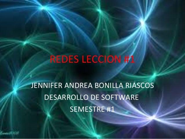 REDES LECCION #1  JENNIFER ANDREA BONILLA RIASCOS  DESARROLLO DE SOFTWARE  SEMESTRE #1