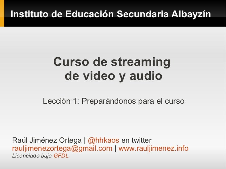 Instituto de Educación Secundaria Albayzín              Curso de streaming               de video y audio          Lección...