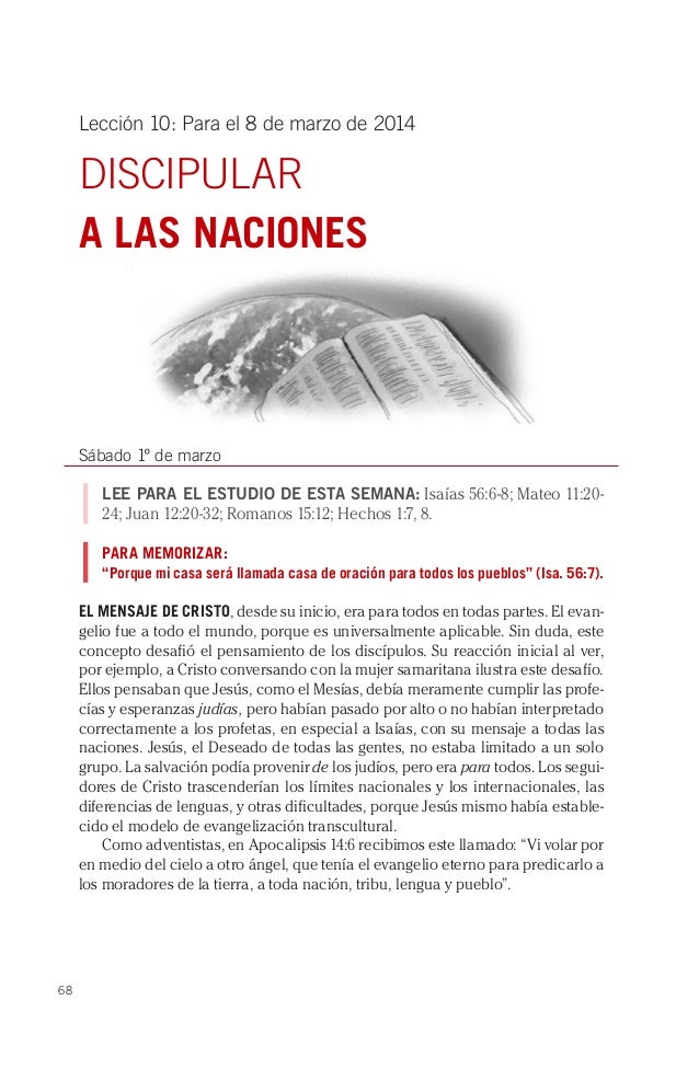 Lección 10: Para el 8 de marzo de 2014  DISCIPULAR A LAS NACIONES  Sábado 1º de marzo LEE PARA EL ESTUDIO DE ESTA SEMANA: ...