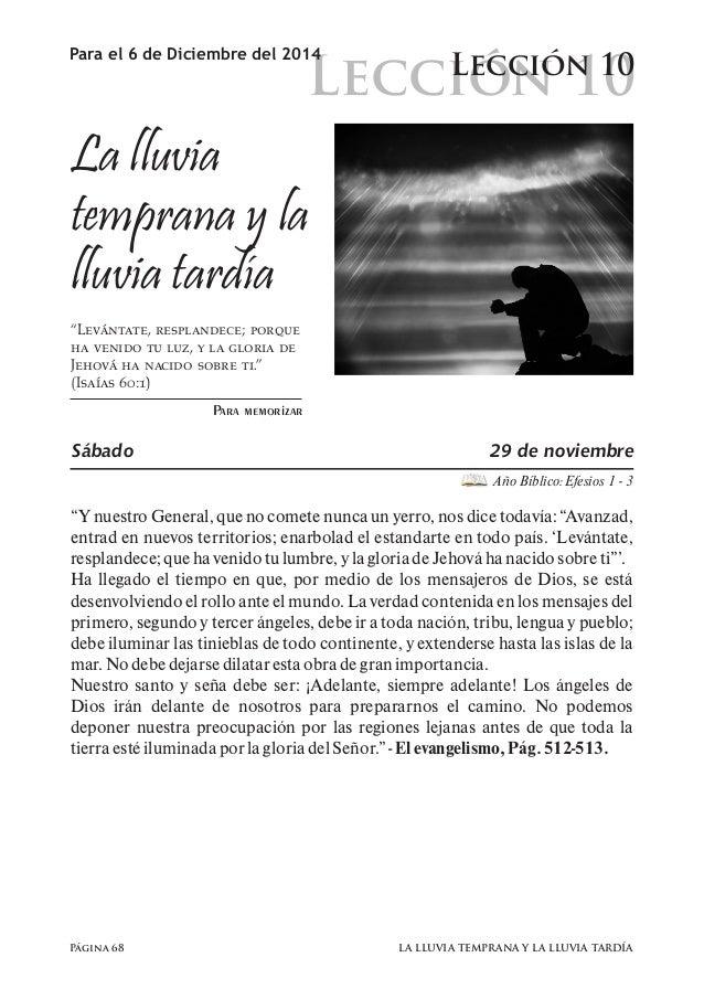 """Lección 10  Para el 6 de Diciembre del 2014 Lección 10  La lluvia  temprana y la  lluvia tardía  """"Levántate, resplandece; ..."""