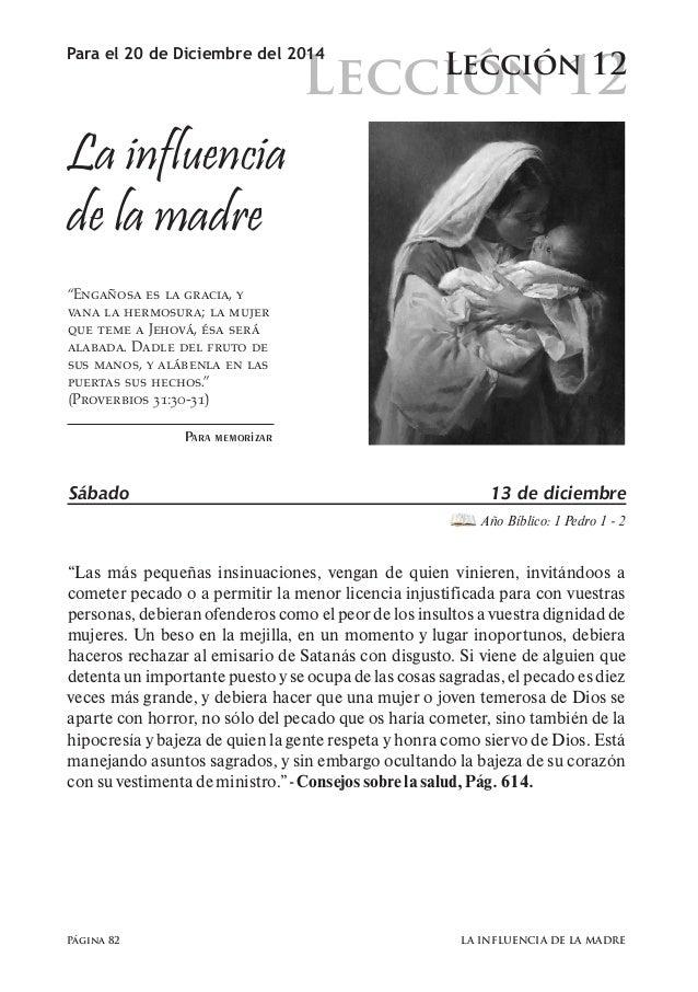 """Lección 12  Para el 20 de Diciembre del 2014 Lección 12  La influencia  de la madre  """"Engañosa es la gracia, y  vana la he..."""