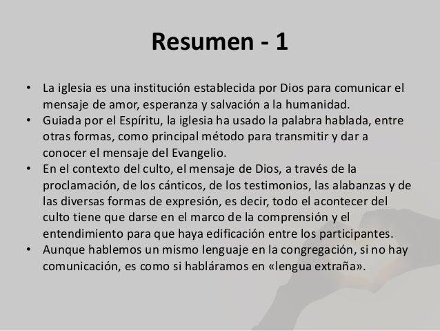 Resumen - 1 • La iglesia es una institución establecida por Dios para comunicar el mensaje de amor, esperanza y salvación ...