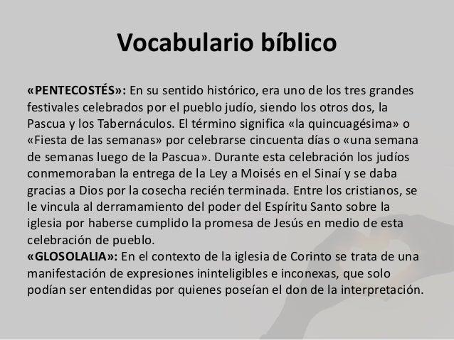Vocabulario bíblico «PENTECOSTÉS»: En su sentido histórico, era uno de los tres grandes festivales celebrados por el pueb...
