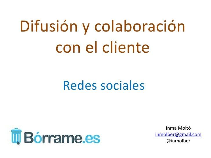 Difusión y colaboración     con el cliente     Redes sociales                          Inma Moltó                      inm...