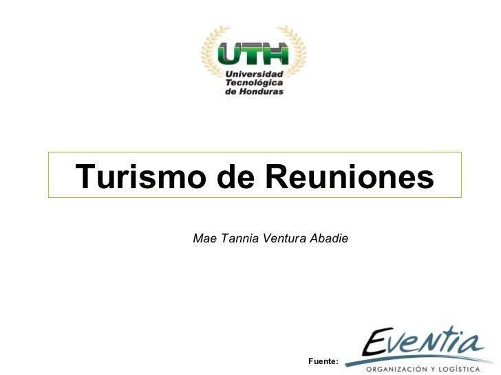 Turismo de Reuniones Fuente: Mae Tannia Ventura Abadie
