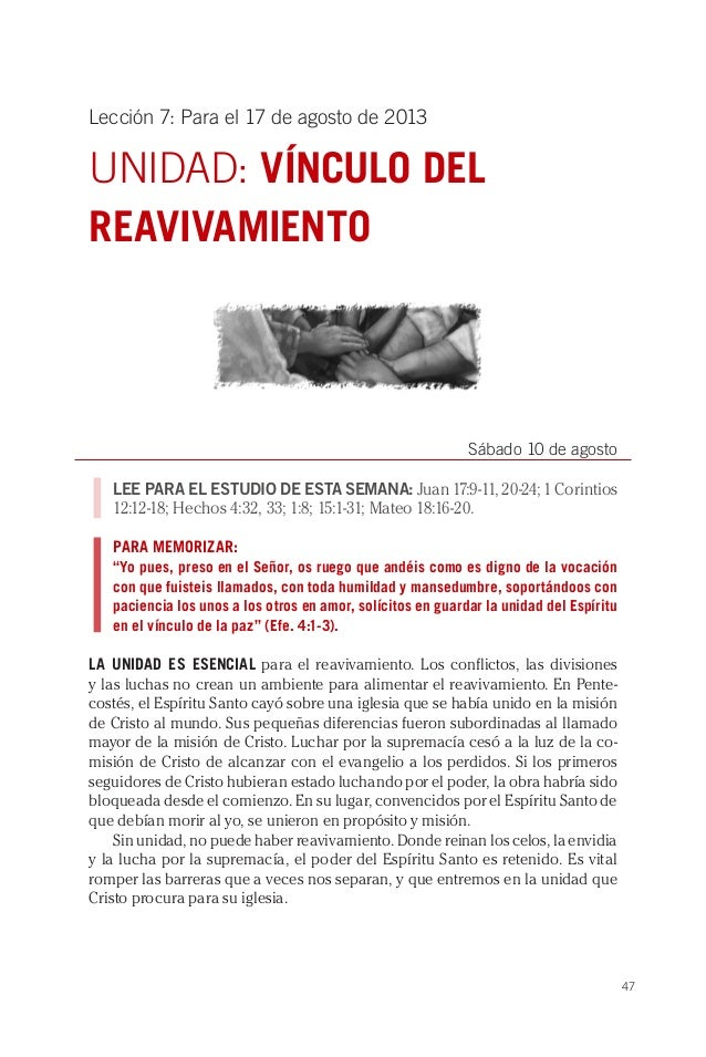 47 Lección 7: Para el 17 de agosto de 2013 UNIDAD: VÍNCULO DEL REAVIVAMIENTO Sábado 10 de agosto LEE PARA EL ESTUDIO DE ES...