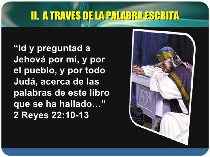 """"""" Id y preguntad a Jehová por mí, y por el pueblo, y por todo Judá, acerca de las palabras de este libro que se ha hallado..."""