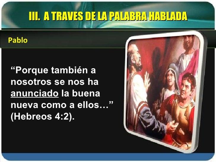 """"""" Porque también a nosotros se nos ha  anunciado  la buena nueva como a ellos…"""" (Hebreos 4:2). Pablo III.  A TRAVES DE LA ..."""