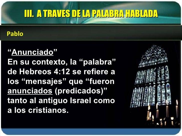 """"""" Anunciado """" En su contexto, la """"palabra"""" de Hebreos 4:12 se refiere a los """"mensajes"""" que """"fueron  anunciados  (predicado..."""