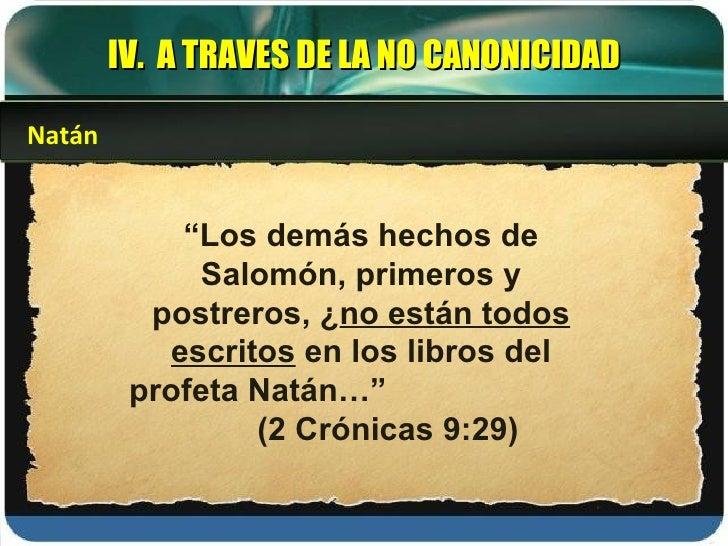""""""" Los demás hechos de Salomón, primeros y postreros, ¿ no están todos escritos  en los libros del profeta Natán…""""  (2 Crón..."""