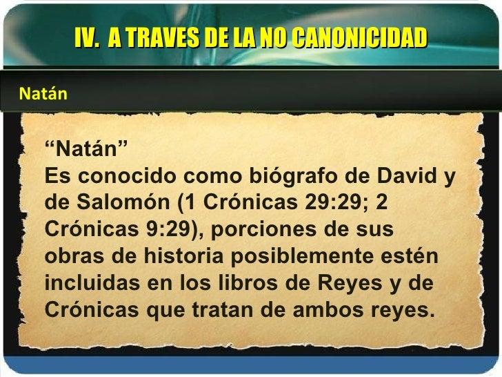 """"""" Natán"""" Es conocido como biógrafo de David y de Salomón (1 Crónicas 29:29; 2 Crónicas 9:29), porciones de sus obras de hi..."""