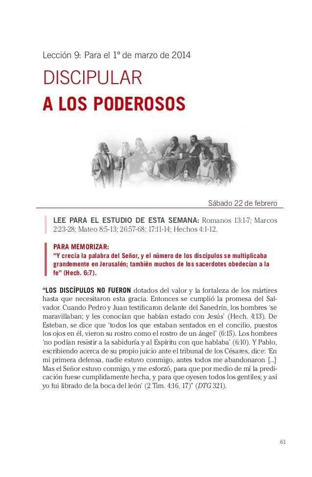 Lección 9: Para el 1º de marzo de 2014  DISCIPULAR A LOS PODEROSOS  Sábado 22 de febrero LEE PARA EL ESTUDIO DE ESTA SEMAN...