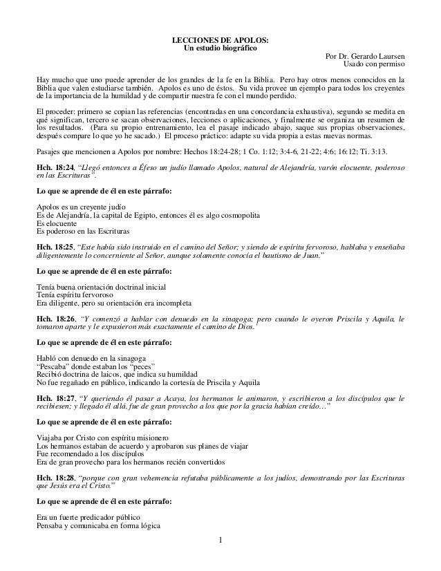 LECCIONES DE APOLOS: Un estudio biográfico Por Dr. Gerardo Laursen Usado con permiso Hay mucho que uno puede aprender de l...