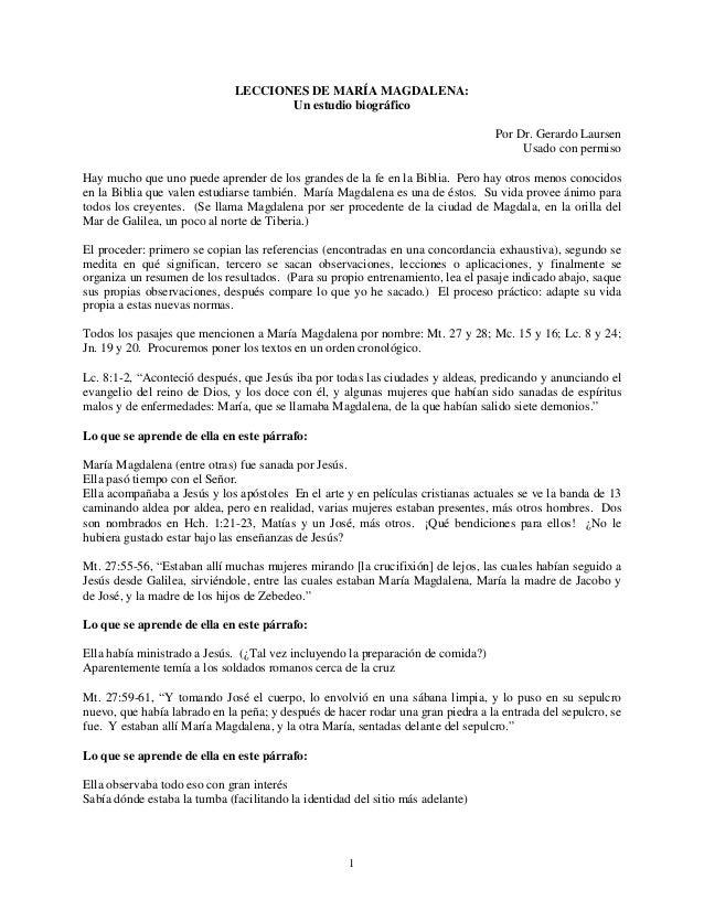 1 LECCIONES DE MARÍA MAGDALENA: Un estudio biográfico Por Dr. Gerardo Laursen Usado con permiso Hay mucho que uno puede ap...