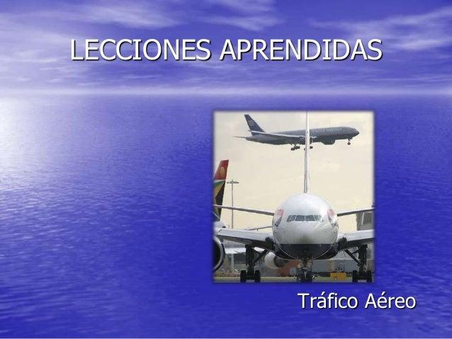LECCIONES APRENDIDAS Tráfico Aéreo