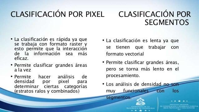 • La escala depende de área mínima del segmento. • La clasificación es más gruesa no se va mucho a detalle • Sigue patrone...