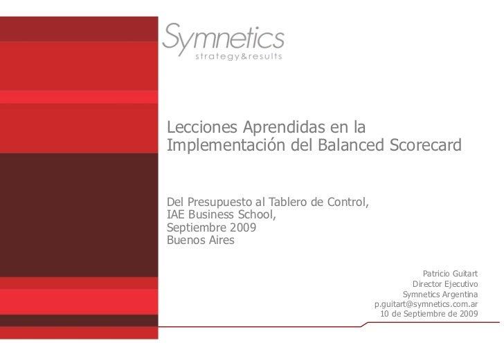 Lecciones Aprendidas en la Implementación del Balanced Scorecard   Del Presupuesto al Tablero de Control, IAE Business Sch...