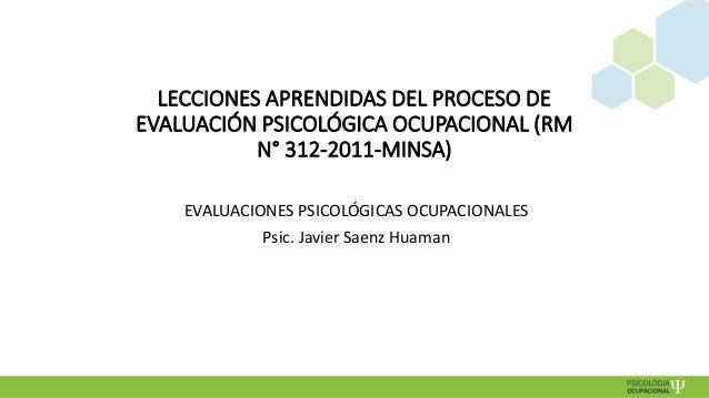 Lecciones aprendidas Evaluaciones Psicologico Ocupacionalkes   pre ocupacional 2017 Slide 2