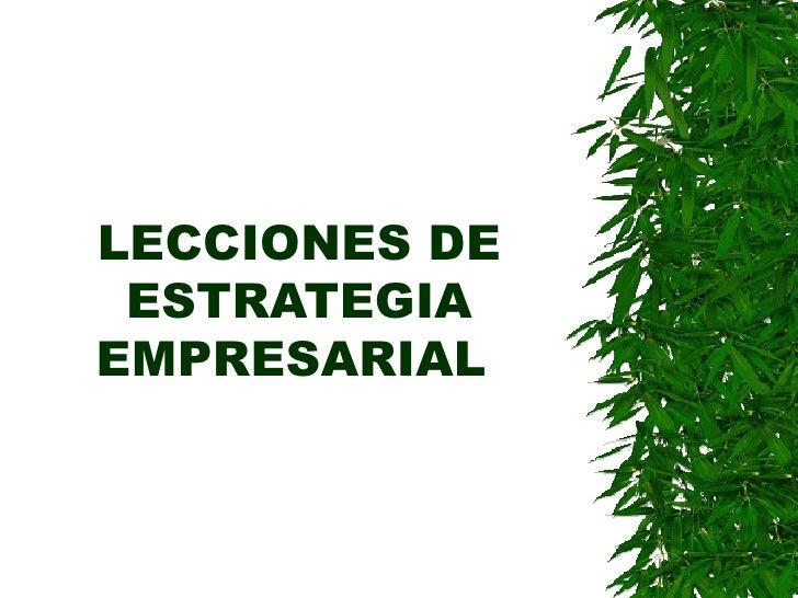 LECCIONES DE ESTRATEGIA EMPRESARIAL