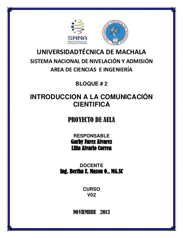 UNIVERSIDADTÉCNICA DE MACHALA SISTEMA NACIONAL DE NIVELACIÓN Y ADMISIÓN AREA DE CIENCIAS E INGENIERÍA BLOQUE # 2  INTRODUC...