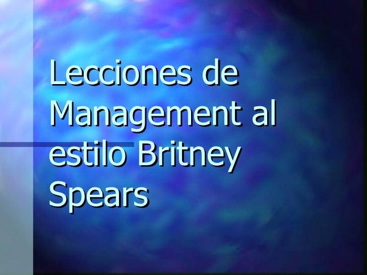 Lecciones de Management al estilo Britney Spears