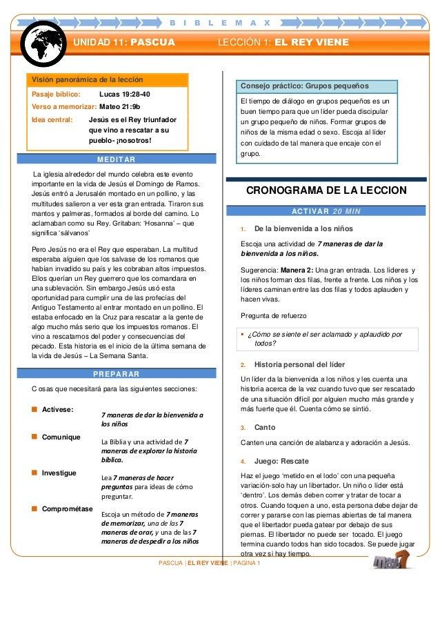 PASCUA | EL REY VIENE | PAGINA 1 B I B L E M A X UNIDAD 11: PASCUA LECCIÓN 1: EL REY VIENE Visión panorámica de la lección...
