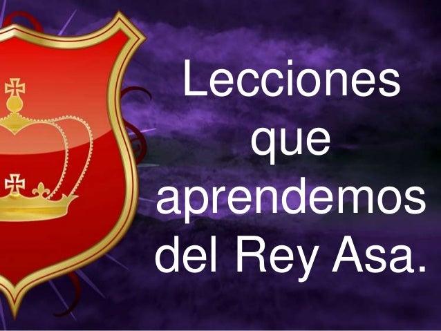 Lecciones    queaprendemosdel Rey Asa.
