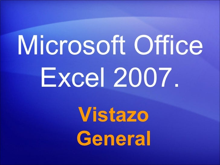 Microsoft Office Excel  2007. Vistazo General
