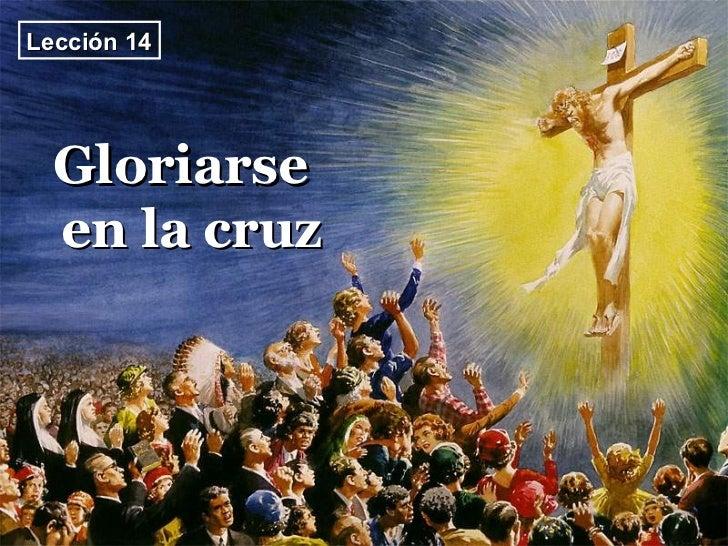 Gloriarse  en la cruz Lección 14