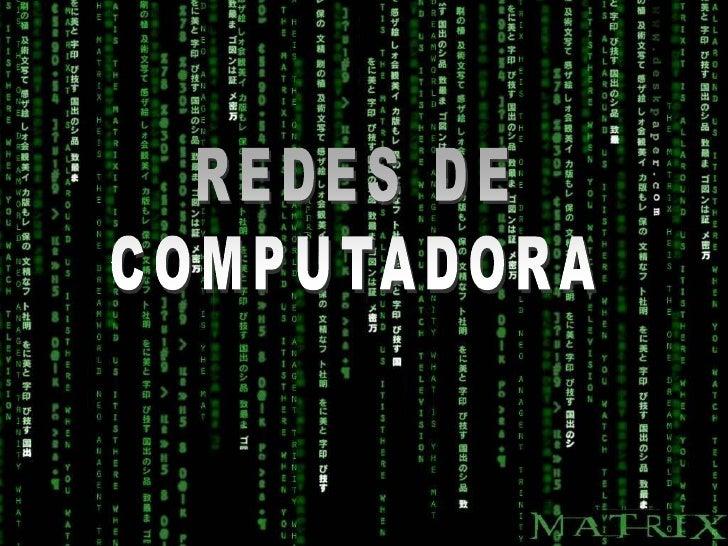 REDES DE<br />COMPUTADORA<br />