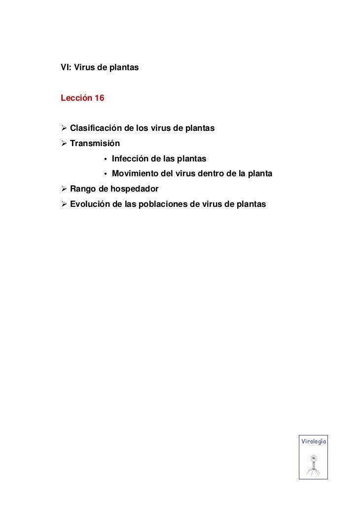 VI: Virus de plantasLección 16  Clasificación de los virus de plantas  Transmisión           • Infección de las plantas   ...