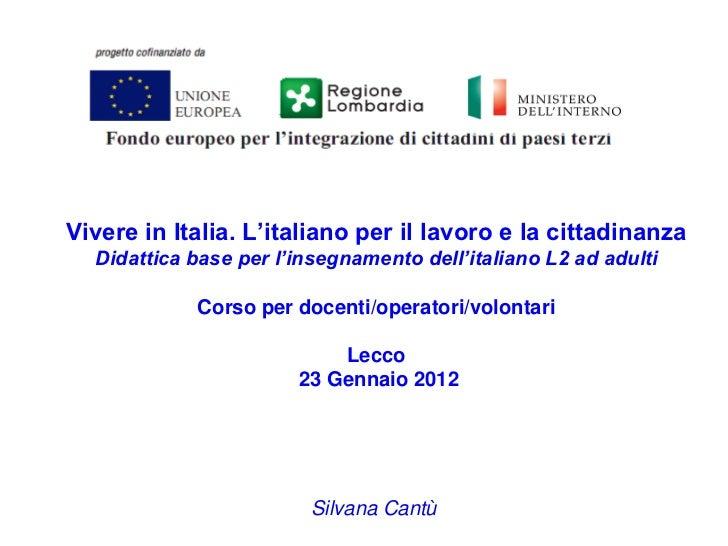Vivere in Italia. L'italiano per il lavoro e la cittadinanza  Didattica base per l'insegnamento dell'italiano L2 ad adulti...