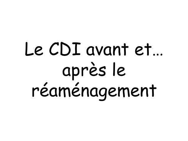 Le CDI avant et… après le réaménagement