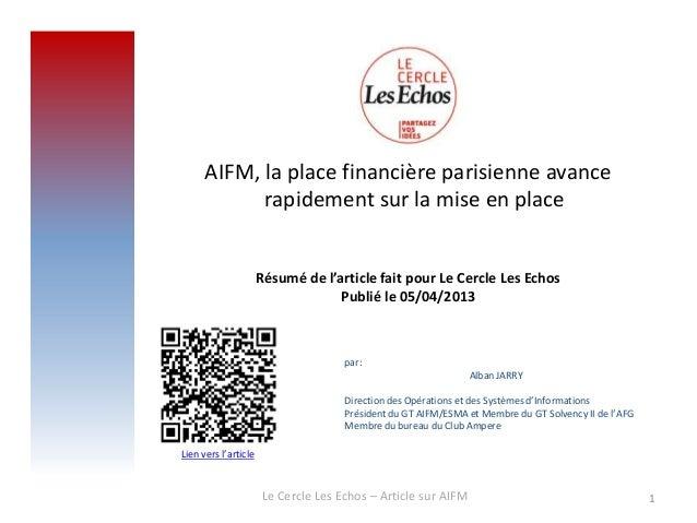 AIFM, la place financière parisienne avancerapidement sur la mise en placeRésumé de l'article fait pour Le Cercle Les Echo...