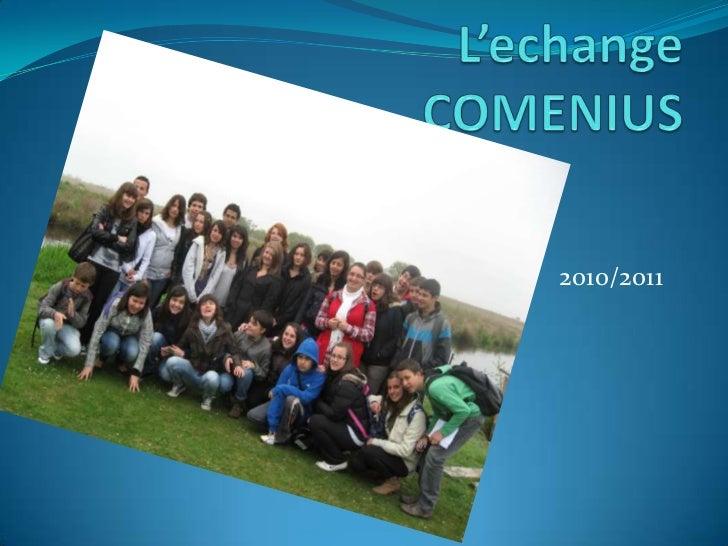 L'echangeCOMENIUS <br />2010/2011<br />