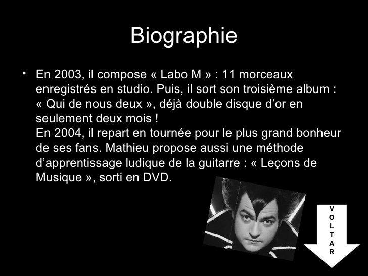 Biographie <ul><li>En 2003, il compose « Labo M » : 11 morceaux enregistrés en studio. Puis, il sort son troisième album :...