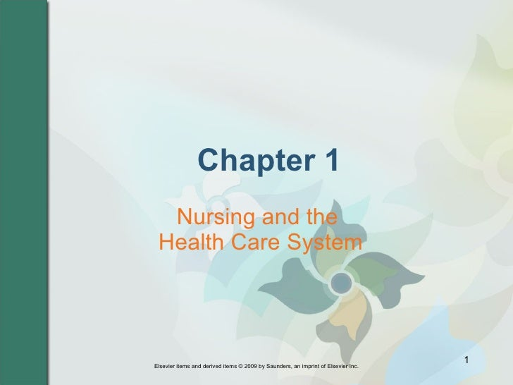Chapter 1 Nursing and the  Health Care System