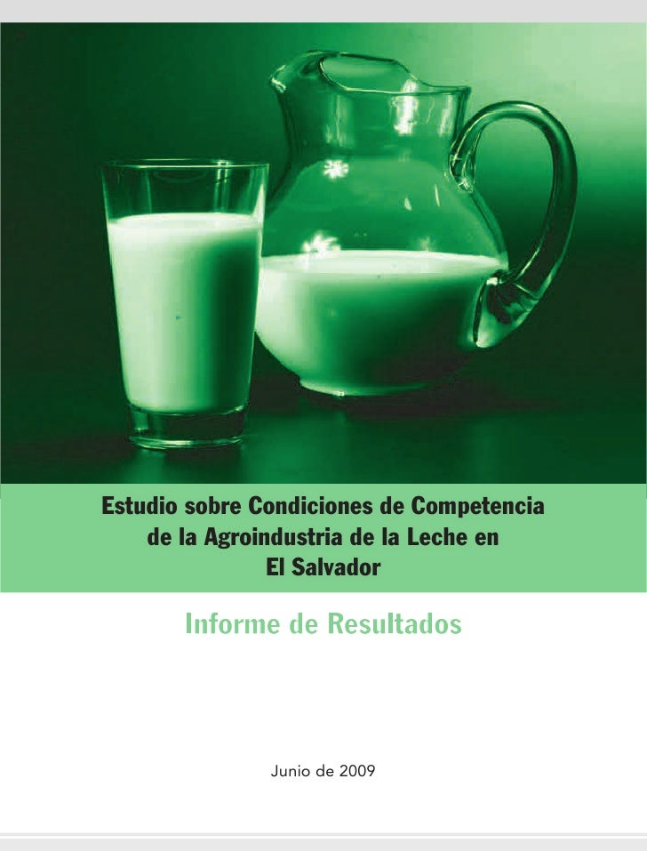 Estudio sobre Condiciones de Competencia    de la Agroindustria de la Leche en                El Salvador       Informe de...