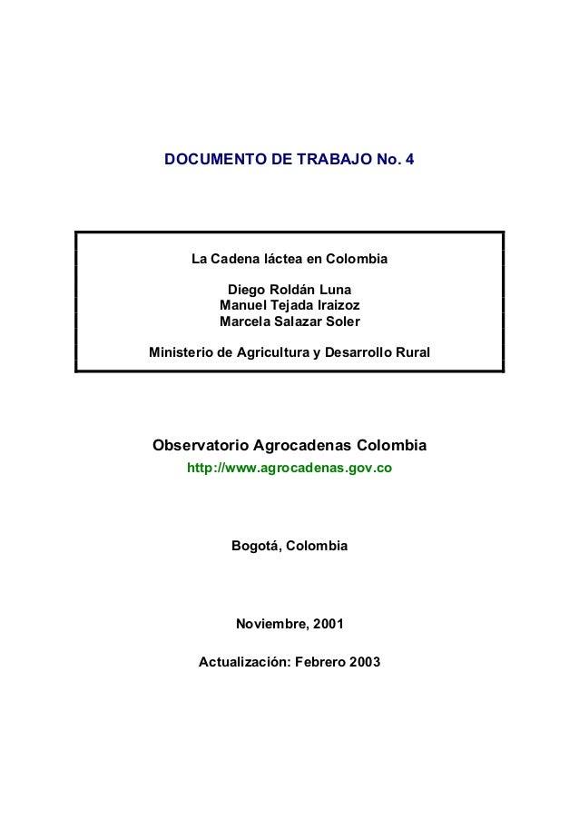 DOCUMENTO DE TRABAJO No. 4 La Cadena láctea en Colombia Diego Roldán Luna Manuel Tejada Iraizoz Marcela Salazar Soler Mini...
