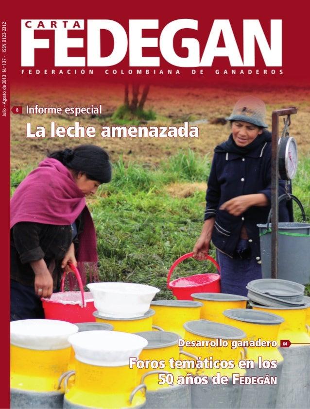 137 Julio-Agostode2013N.o 137-ISSN0123-2312 Julio-Agostode2013No.137FEDERACIÓNCOLOMBIANADEGANADEROS Desarrollo ganadero Fo...