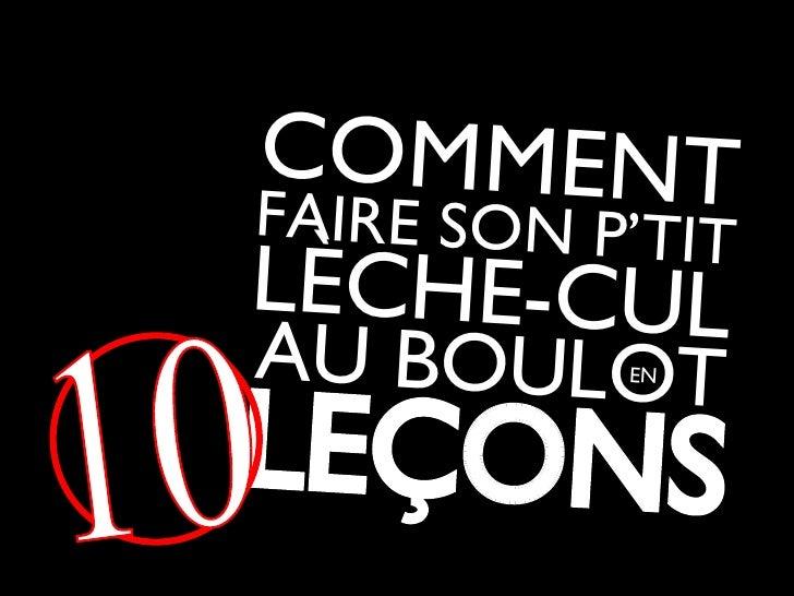 LÈCHE-CUL FAIRE SON P'TIT COMMENT AU BOULOT EN LECONS 10