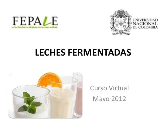LECHES FERMENTADAS  Curso Virtual Mayo 2012